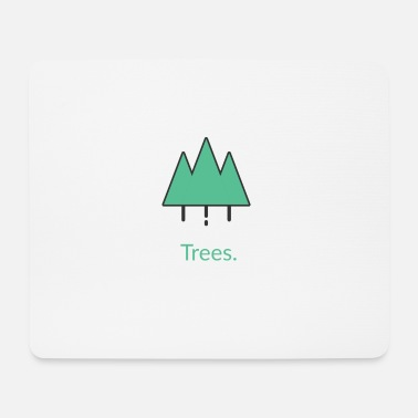 Tree Trees tree trees - Mouse Pad