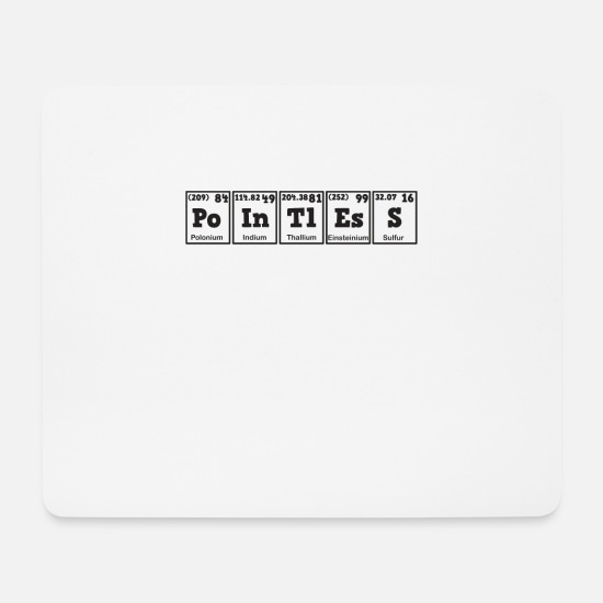 Ohne Mousepads  - Lustiges Pointless TShirt Design Pointless Periodensystem - Mousepad Weiß
