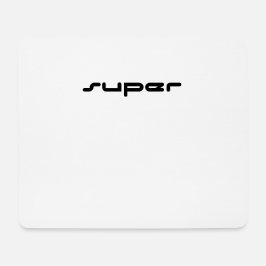 Super super - Mousepad