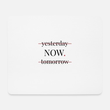 Congress yesterday now. tomorrow - motivation success Gesche - Mouse Pad