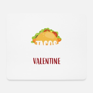 Valentines Tacos Are My Valentine - Mouse Pad