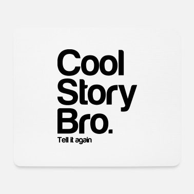 Cool Story Bro Tell It Again coolstorybro - Hiirimatto