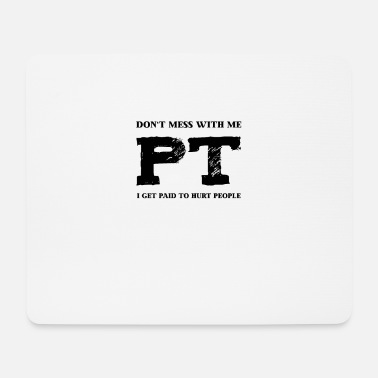 Physiotherapy Physiotherapy manual physiotherapy shirt - Mouse Pad