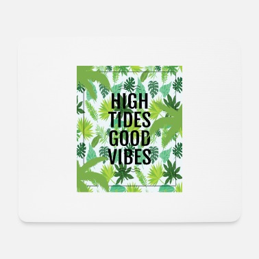 High Tides Good Vibes - Mouse Pad