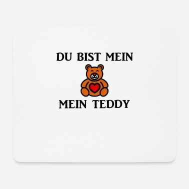 Teddy Du bist mein Teddy - Mousepad