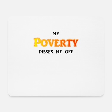 Off My Poverty pisses me off - Mousepad (Querformat)