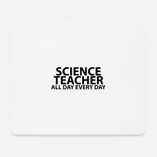 Teacher Tapis de souris  - Funny Science Teacher All Day Every Day - Tapis de souris blanc
