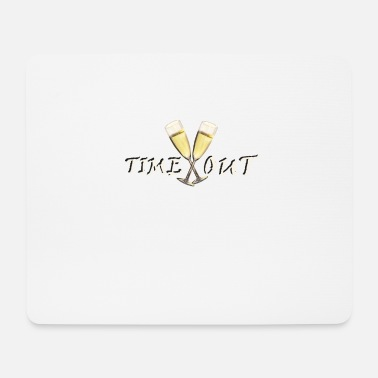 Time Out Time out - Mouse Pad