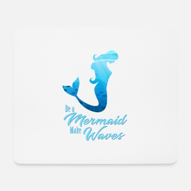 Mythical Collection BE A MERMAID. MAKE WAVES. - Mouse Pad