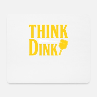 Dink Think Dink Funny Pickleball Saying - Mouse Pad