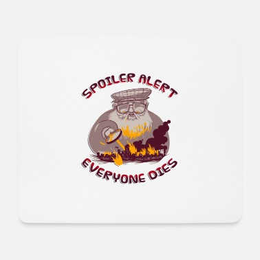 Spoiler Alert Everyone Spoiler Alert Everyone Dies - Funny Sarcastic - Mouse Pad
