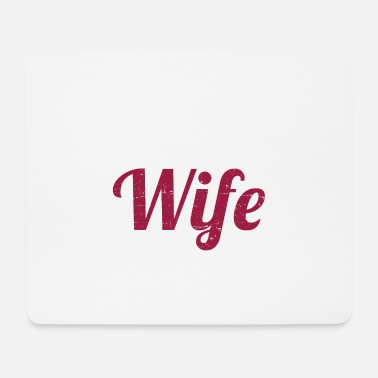 Wife The Wife - Mouse Pad