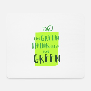 Green Think green - Mouse Pad