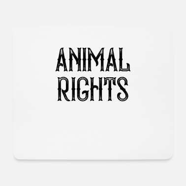 Animal Rights Animal Rights - Mouse Pad