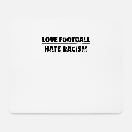 Antifascist Mouse Pads - LOVE FOOTBALL HATE RACISM - Mouse Pad white
