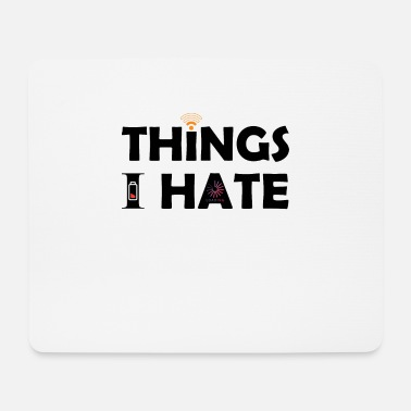 Video Buffer Things I hate Things I hate - Mouse Pad