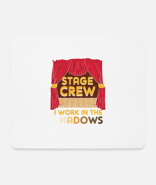 Movie Mouse Pads - Stage Crew I Work In The Shadows Funny Gift - Mouse Pad white