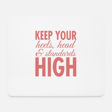 High Heel Keep Your Heels Head & Standards High - Mouse Pad