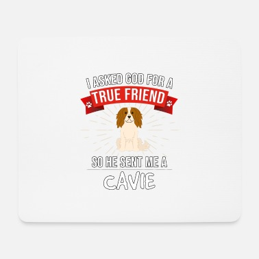 Dog Friend english toy spaniel I Asked God For A True Friend - Mouse Pad