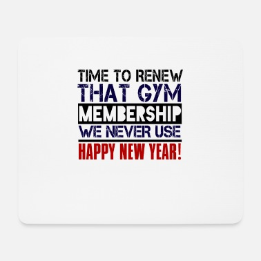 Resolution Time To Renew That Gym Membership We Never Use - Mouse Pad