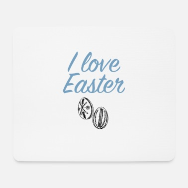 Easter Bunny I love Easter Easter Eggs - Mouse Pad