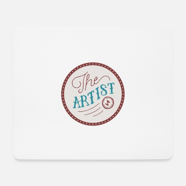Artist The artist the artist for gifted artists - Mouse Pad