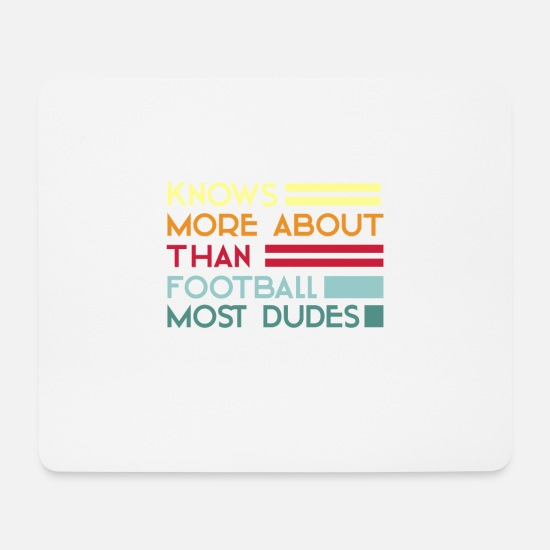 Plus Mouse Pads - Knows More About Football Than Most Dudes - Mouse Pad white