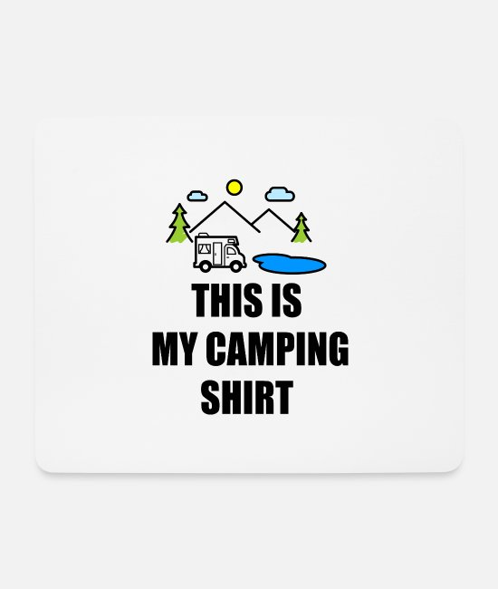 Travel Mouse Pads - This is my camping shirt - Mouse Pad white