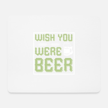 Alcohol Wish You Were - Mouse Pad