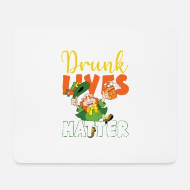 Drunk lives matter st patrics day clower - Mouse Pad