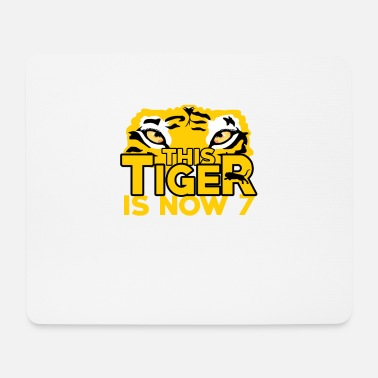 B Day This Tiger Is Now 7 Years Old - Mouse Pad