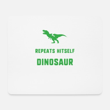Sarcasm TEE im getting a dinosaur funny humor jokeI'm gett - Mouse Pad