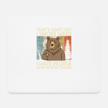 Hate I Smoke Weed I Hate People Cannabis 420 Joint Bear - Mouse Pad