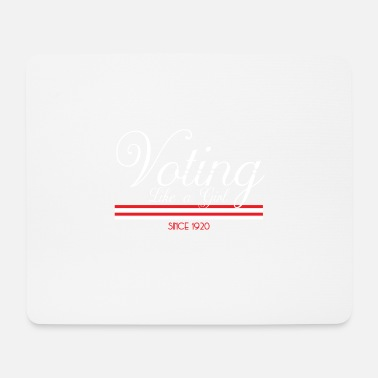 Since 1920 Voting Like A Girl Since 1920 - Mouse Pad