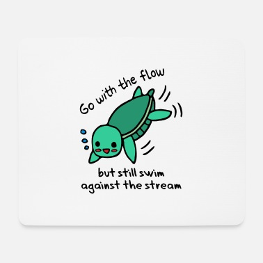 Against The Flow Swim with the flow - swim against the current - Mouse Pad