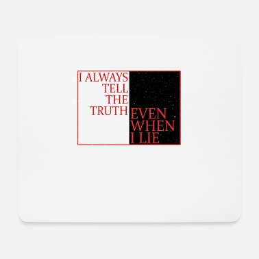 Care I always tell the truth even when I lie - Mouse Pad