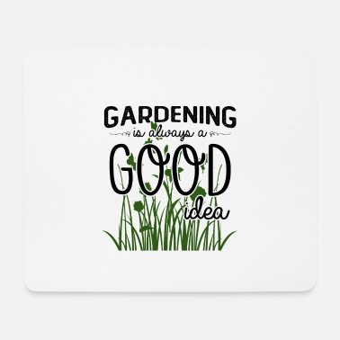 Blume Gardening is always a good idea - Mousepad