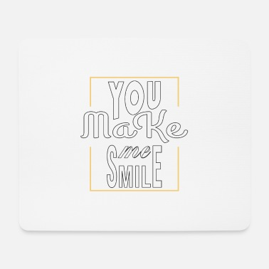 Freude YOU MAKE ME SMILE - Mousepad
