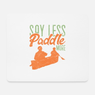Experience Funny Rowing Canoe Kayak Say Less Paddle More - Mouse Pad