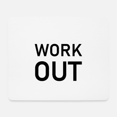 Work Out Work out - Mouse Pad
