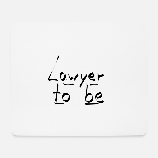 Lawyer Mouse Pads - lawyer to be - Mouse Pad white