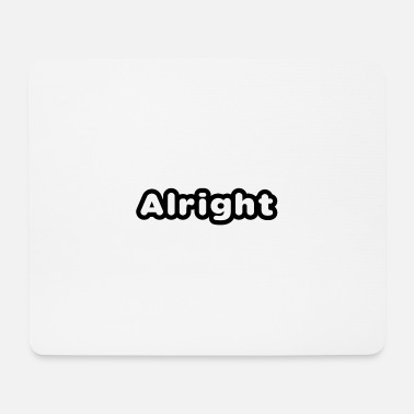 All Right All right - Mouse Pad