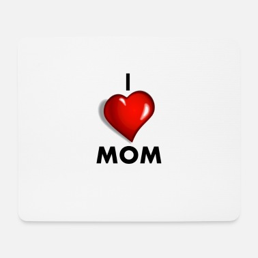 I love mom - Mouse Pad