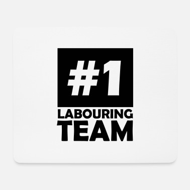 Labour number one labouring team - Mouse Pad