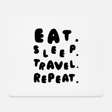 Backpacker EAT SLEEP TRAVEL REPEAT - Mouse Pad