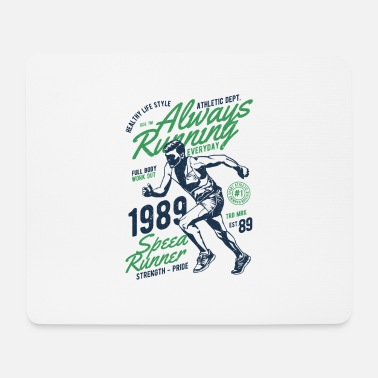 Always Always in the race - always running - Mouse Pad
