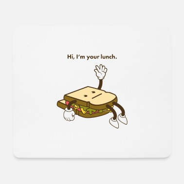 Lunch Hi, I'm your lunch - Mouse Pad