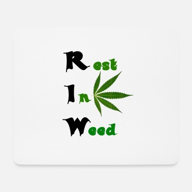 Rest Rest in Weed - Mousepad