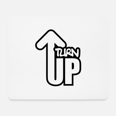 Turn On Turn Up - Mouse Pad