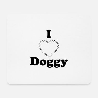 I love doggy - Mouse Pad